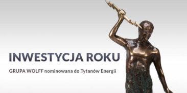 GRUPA WOLFF Nominowana do Tytanów- Energii