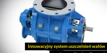 Innowacyjny system uszczelnień wałów w dozownikach celkowych