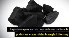 Zagrożenia procesowe i wybuchowe na liniach podawania oraz mielenia węgla ibiomasy