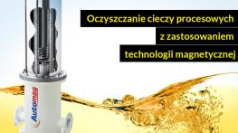 Oczyszczanie cieczy procesowych z zastosowaniem technologii magnetycznej