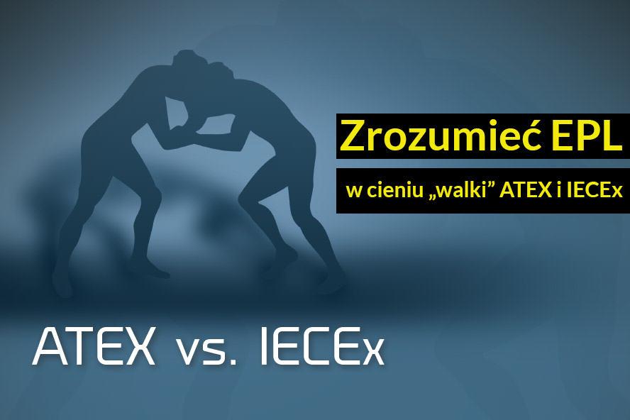 """Zrozumieć EPL w cieniu """"walki"""" ATEX i IECEx"""