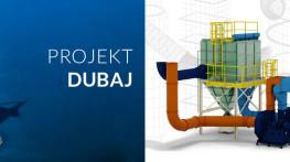 Projekt Dubaj INSTALACJE ODPYLANIA DLA WYJĄTKOWO TRUDNYCH WARUNKÓW PRACY